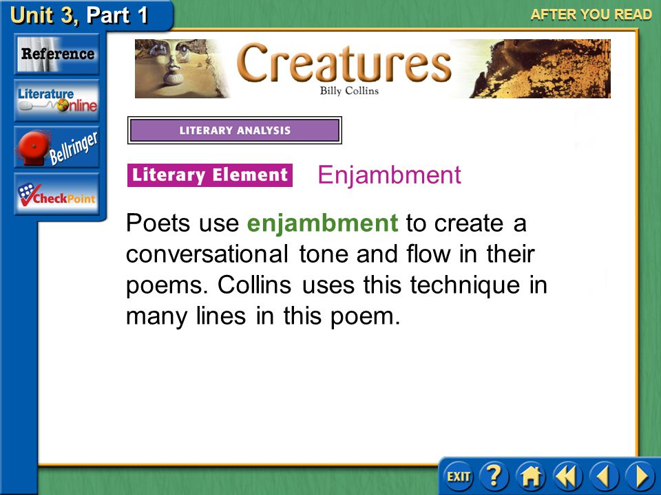 Creatures Unit 3, Part 1 AFTER YOU READ Responding and Thinking Critically Connect Answer: Collins has made the everyday frightening by describing ord