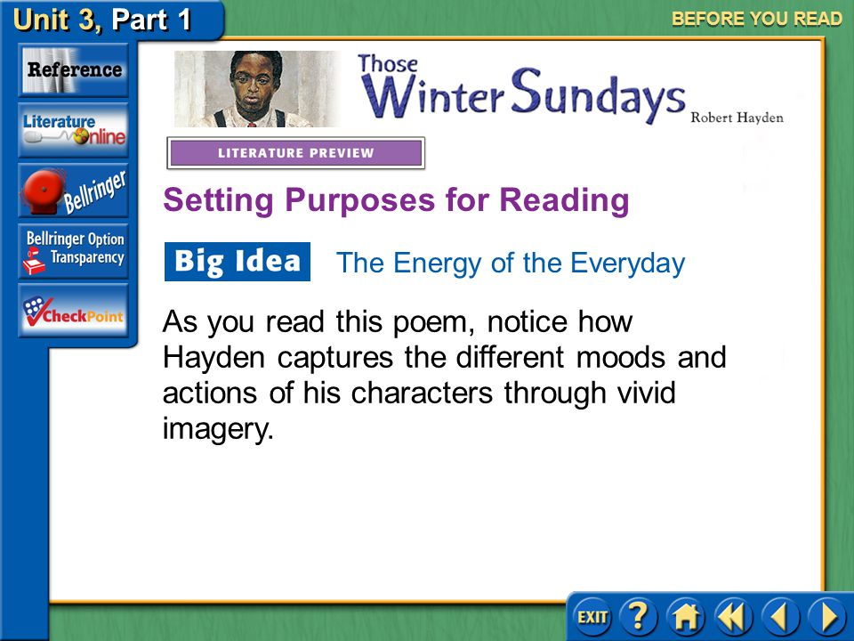"""Unit 3, Part 1 Those Winter Sundays BEFORE YOU READ Poet and teacher Robert Hayden dedicated his life to his craft and to working """"closely with young"""