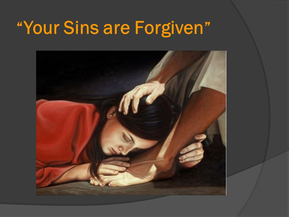 """"""" Your Sins are Forgiven """""""