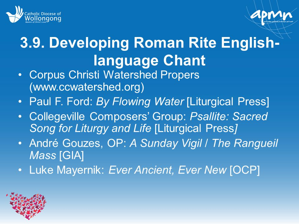 3.9. Developing Roman Rite English- language Chant Corpus Christi Watershed Propers (www.ccwatershed.org) Paul F. Ford: By Flowing Water [Liturgical P