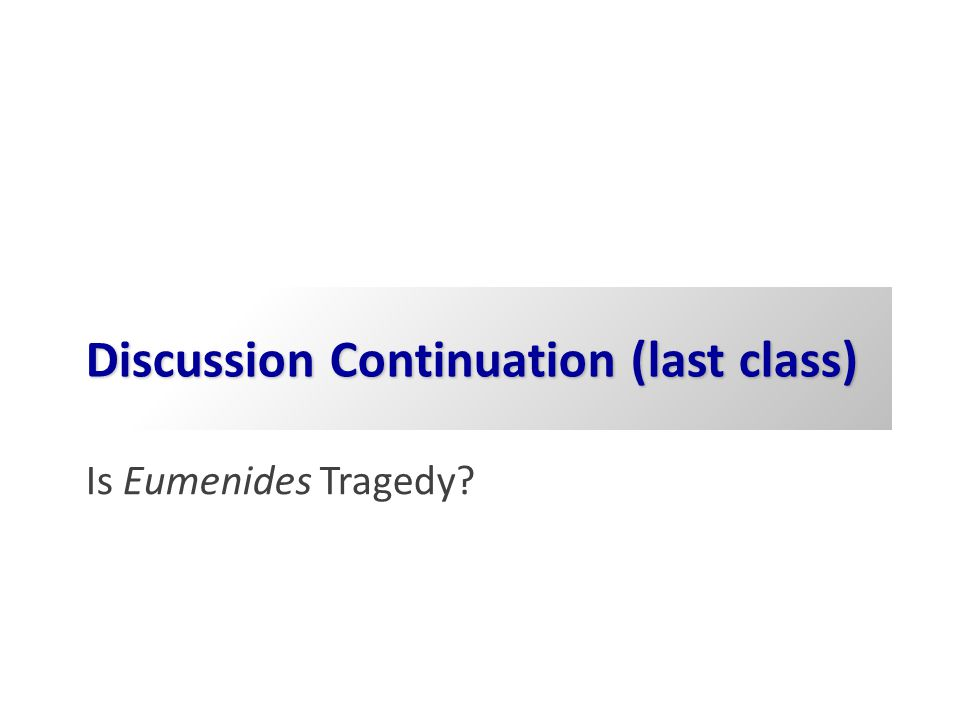 Is Eumenides tragedy? Is Oresteia tragedy? What is tragedy?