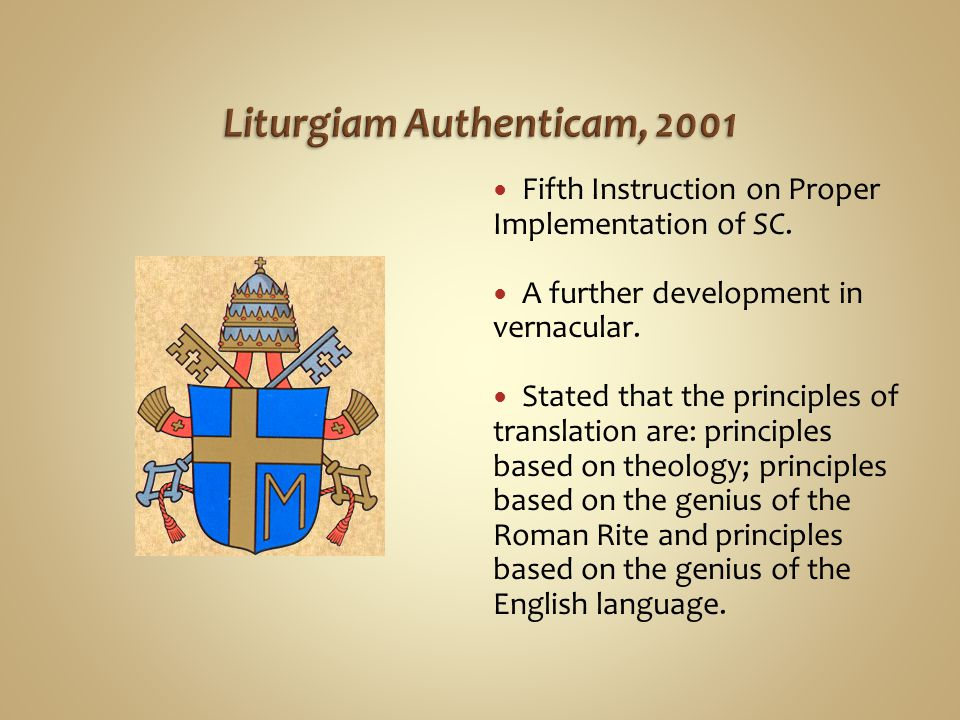 Fifth Instruction on Proper Implementation of SC. A further development in vernacular. Stated that the principles of translation are: principles based