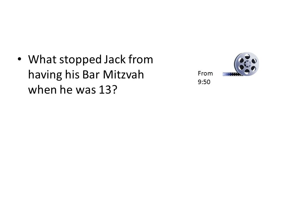 What stopped Jack from having his Bar Mitzvah when he was 13? From 9:50