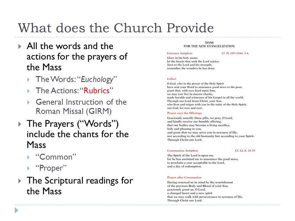 """What does the Church Provide  All the words and the actions for the prayers of the Mass  The Words: """"Euchology""""  The Actions: """"Rubrics""""  General I"""