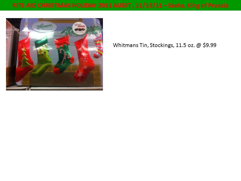 RITE AID CHRISTMAS HOLIDAY 2011 AUDIT, 11/13/11 – Sasha, King of Prussia Whitmans Tin, Stockings, 11.5 oz.