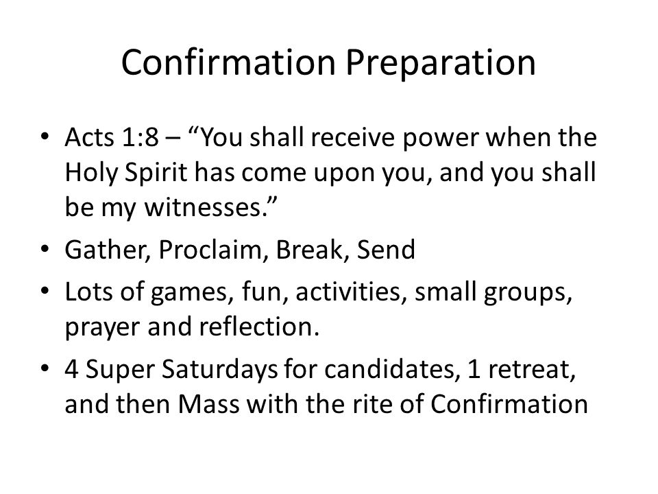 """Confirmation Preparation Acts 1:8 – """"You shall receive power when the Holy Spirit has come upon you, and you shall be my witnesses."""" Gather, Proclaim,"""