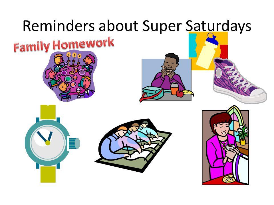 Reminders about Super Saturdays