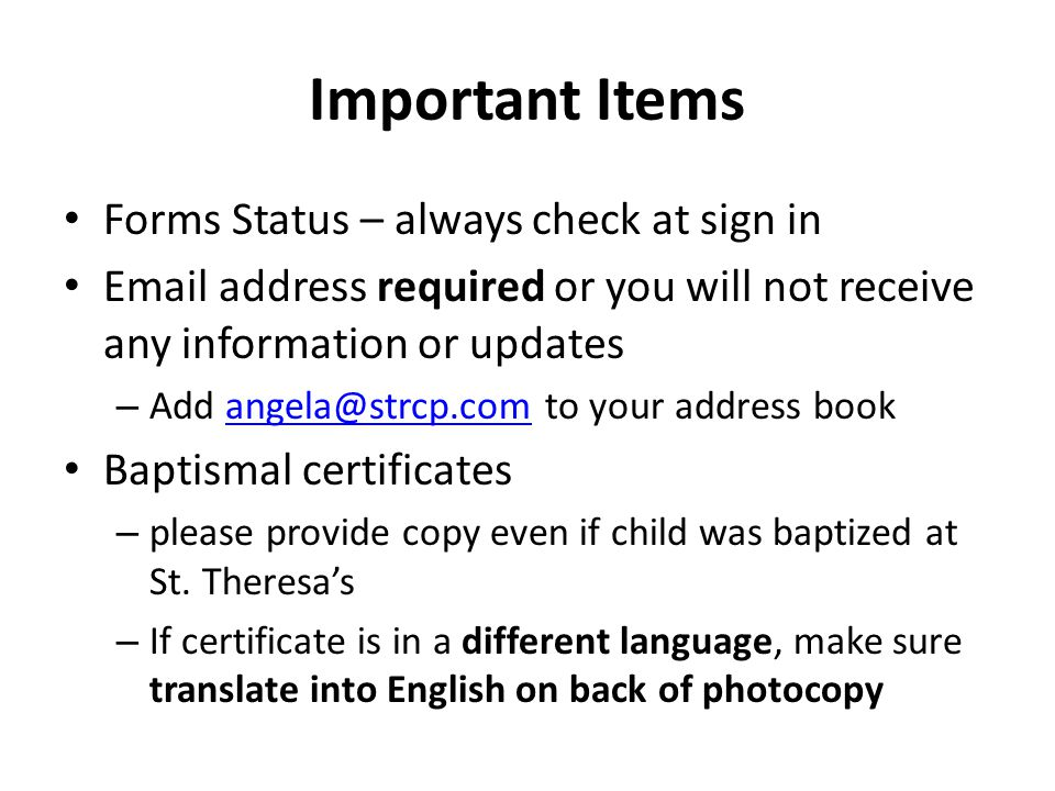 Important Items Forms Status – always check at sign in Email address required or you will not receive any information or updates – Add angela@strcp.co