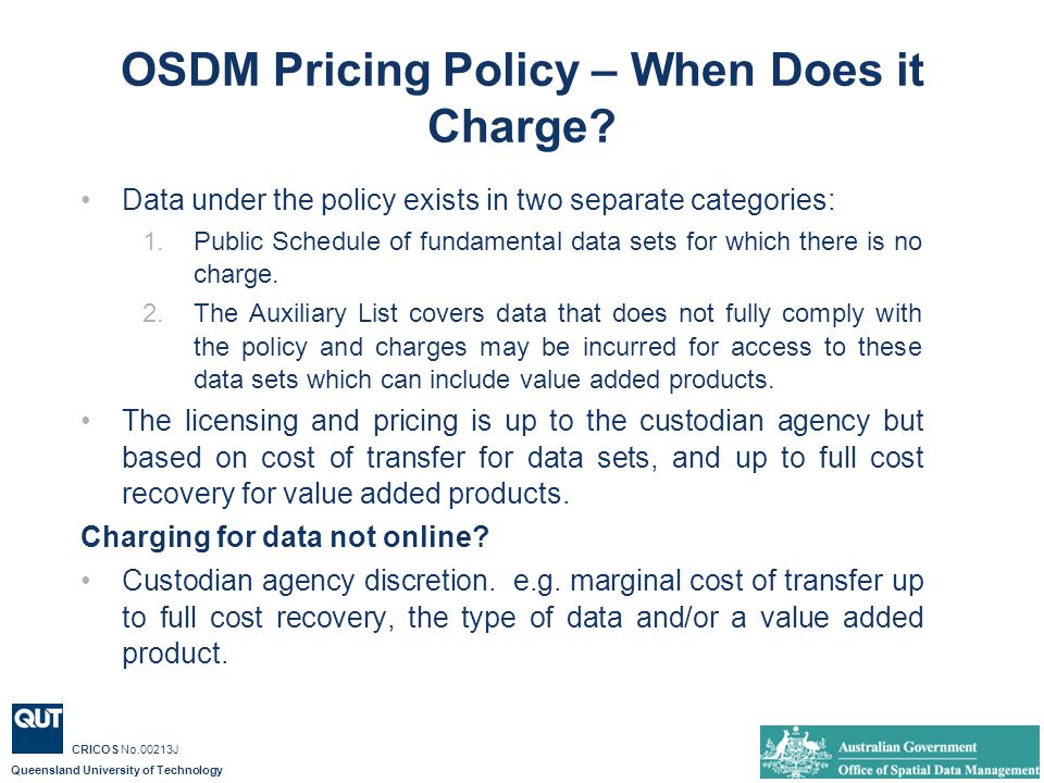 Queensland University of Technology CRICOS No.00213J OSDM Pricing Policy – When Does it Charge.