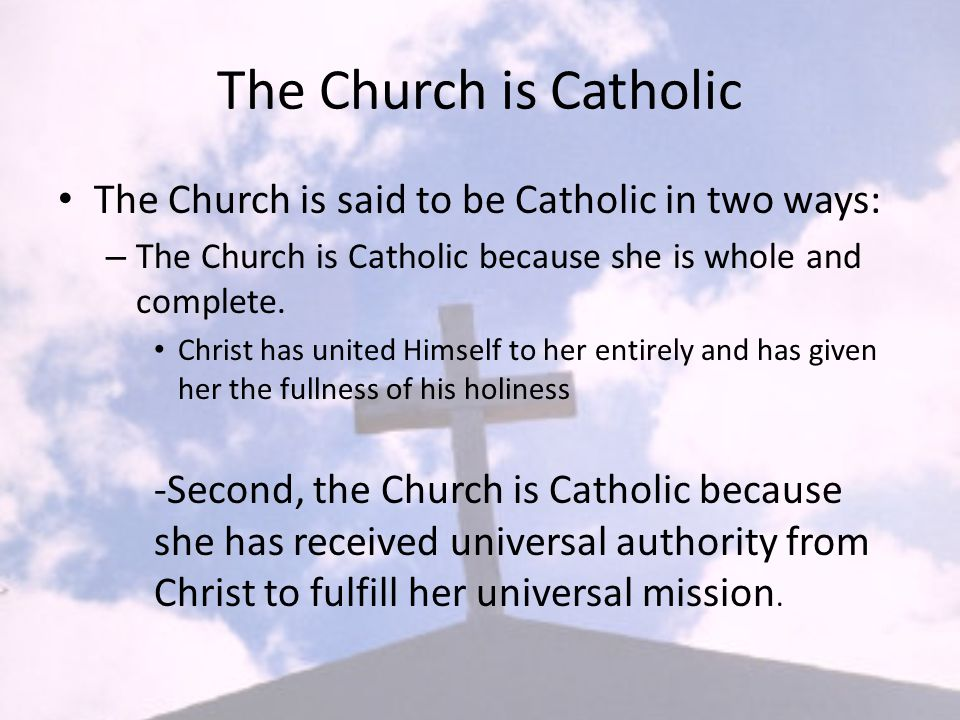 The Church is Apostolic Come right from the Apostles and has Apostolic Succession.