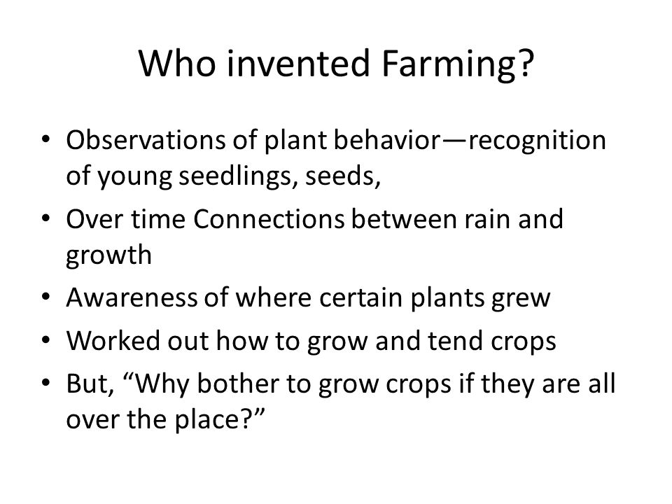 Who invented Farming.