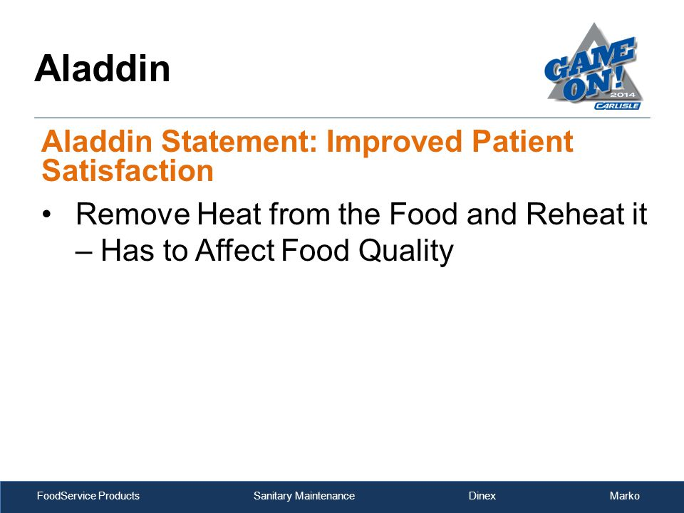 FoodService Products Sanitary Maintenance Dinex Marko Aladdin Statement: Improved Patient Satisfaction Remove Heat from the Food and Reheat it – Has to Affect Food Quality Aladdin