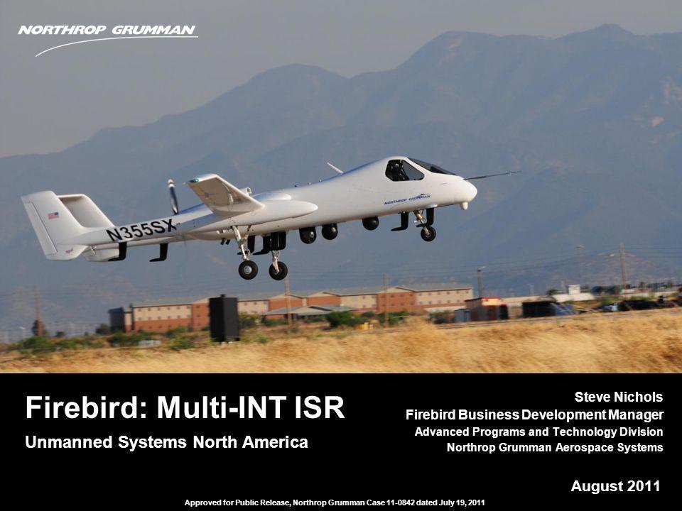 Steve Nichols Firebird Business Development Manager Advanced Programs and Technology Division Northrop Grumman Aerospace Systems Steve Nichols Firebir