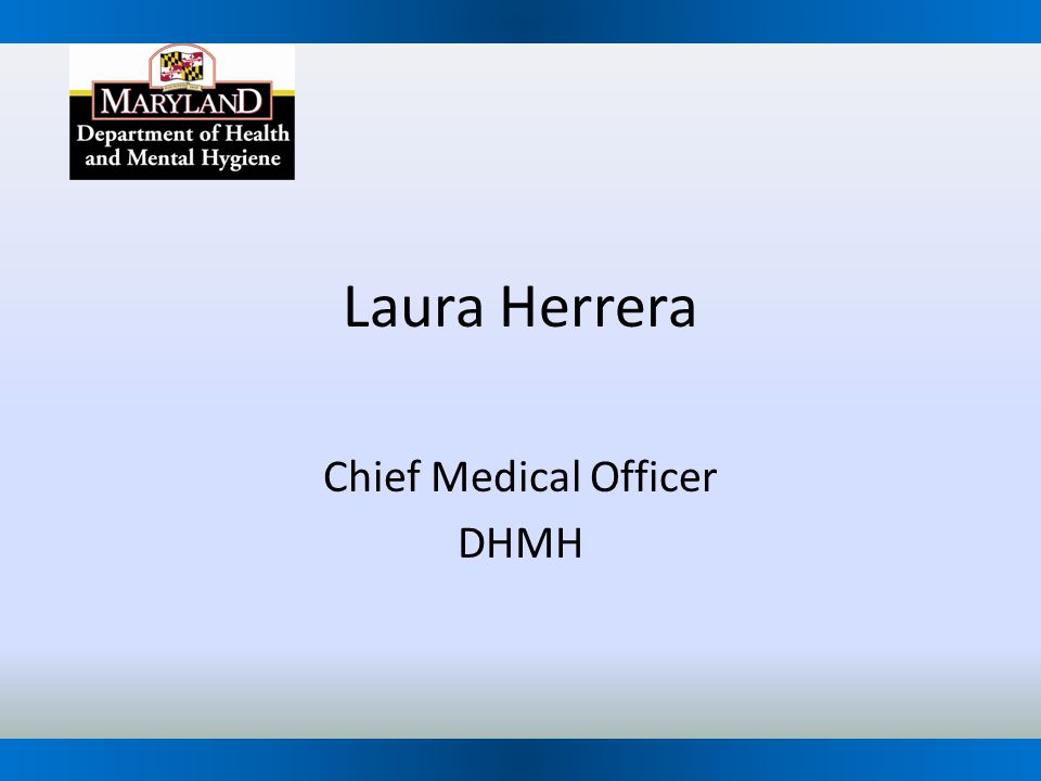 Laura Herrera Chief Medical Officer DHMH
