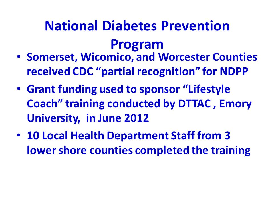 "National Diabetes Prevention Program Somerset, Wicomico, and Worcester Counties received CDC ""partial recognition"" for NDPP Grant funding used to spon"