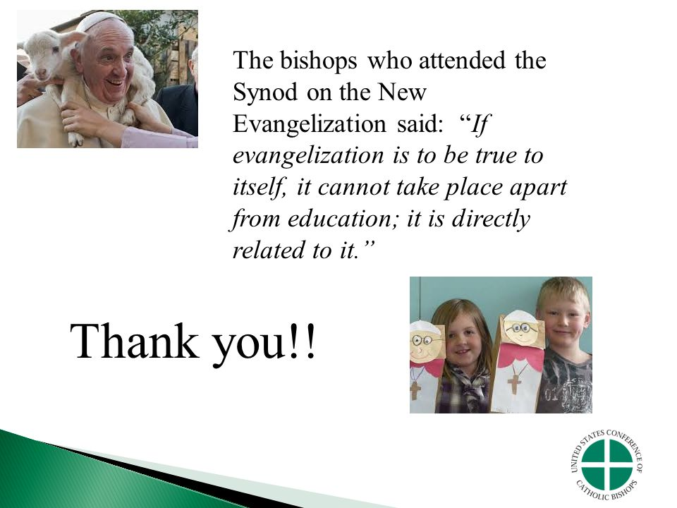 """The bishops who attended the Synod on the New Evangelization said: """"If evangelization is to be true to itself, it cannot take place apart from educati"""