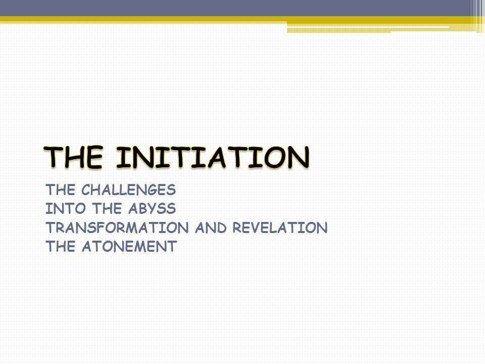 THE CHALLENGES INTO THE ABYSS TRANSFORMATION AND REVELATION THE ATONEMENT