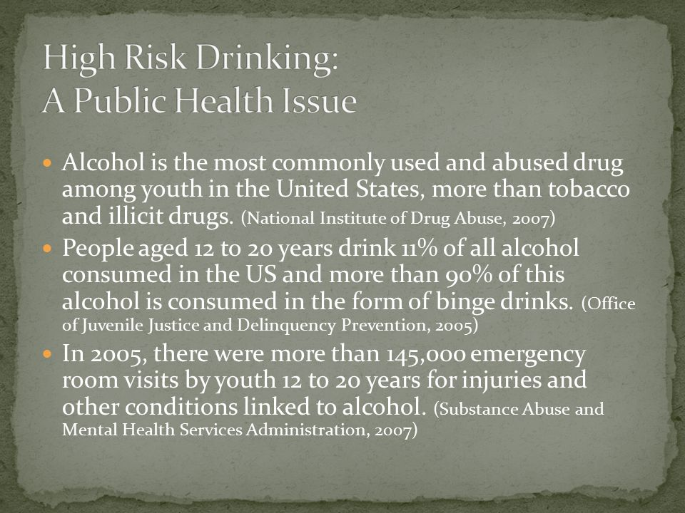 Alcohol is the most commonly used and abused drug among youth in the United States, more than tobacco and illicit drugs.