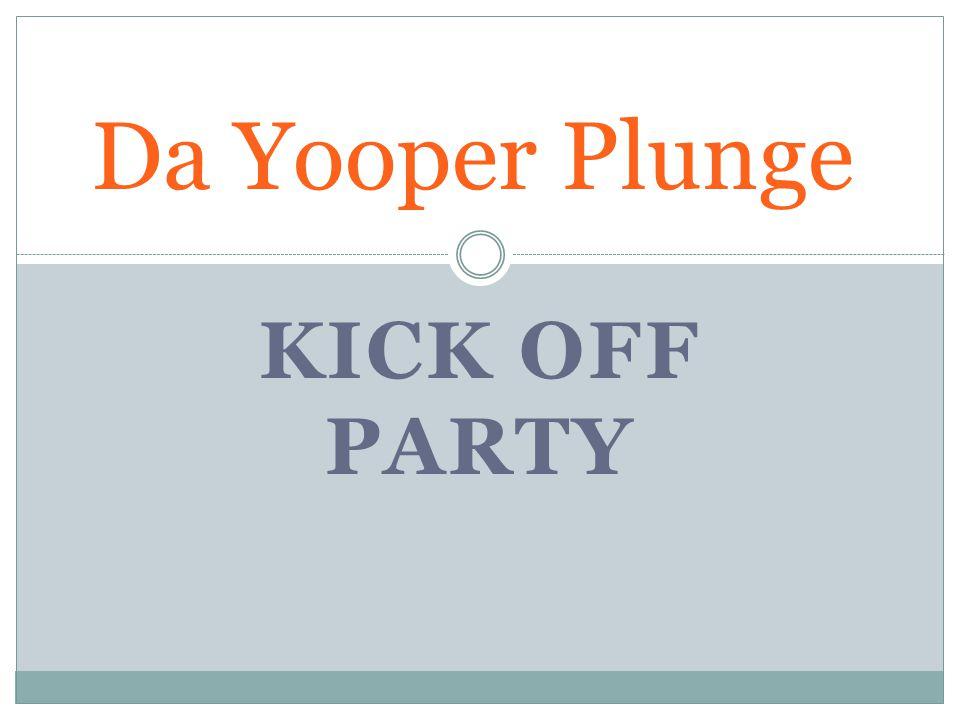 KICK OFF PARTY Da Yooper Plunge