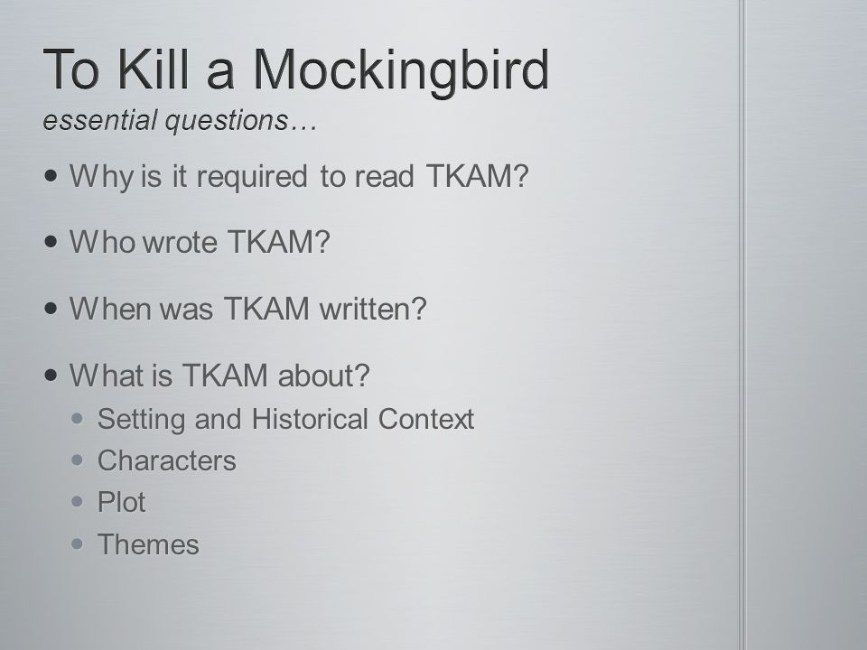 Why is it required to read TKAM. Why is it required to read TKAM.