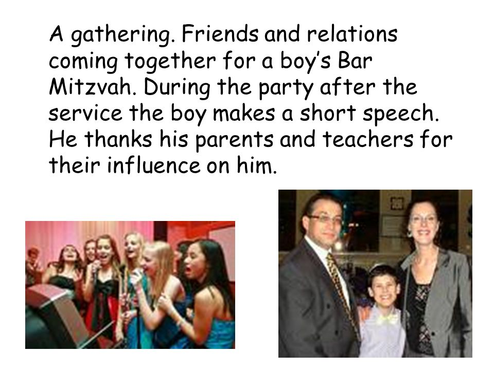 A gathering. Friends and relations coming together for a boy's Bar Mitzvah.