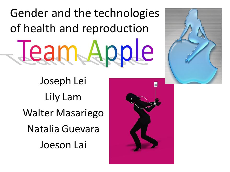 Joseph Lei Lily Lam Walter Masariego Natalia Guevara Joeson Lai Gender and the technologies of health and reproduction