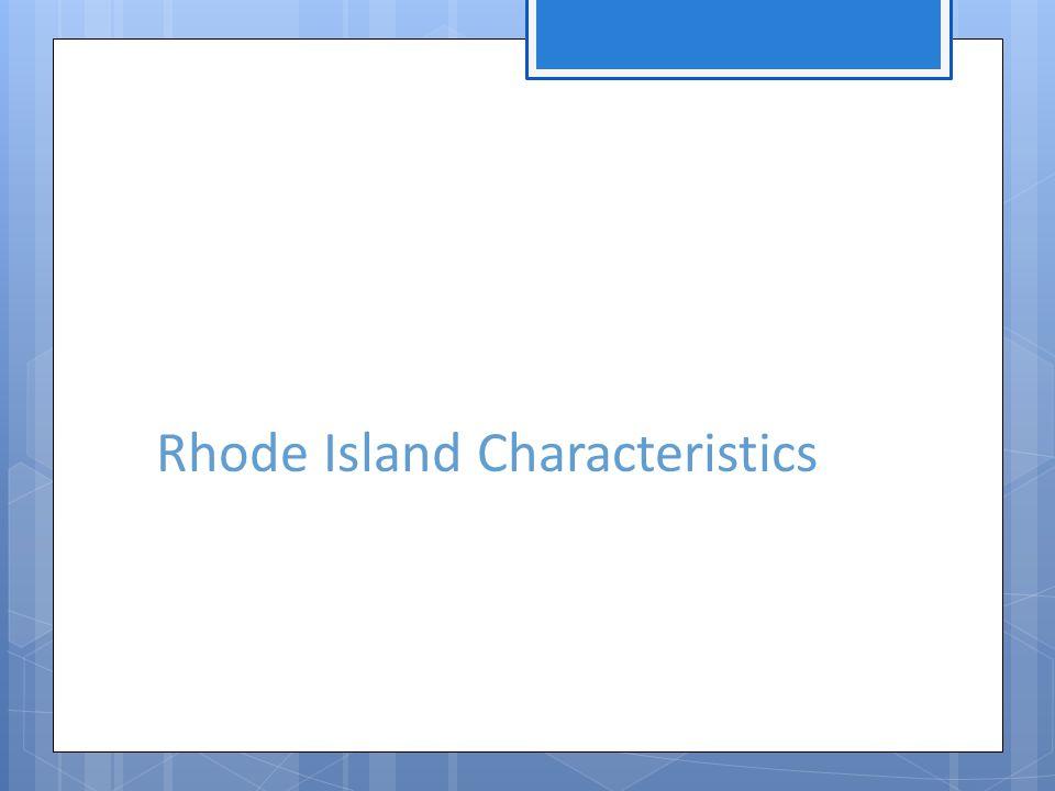 Rhode Island Characteristics