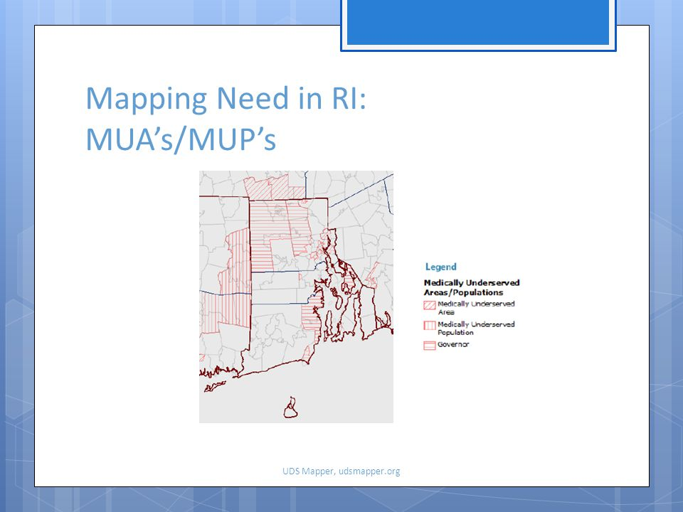 Mapping Need in RI: MUA's/MUP's UDS Mapper, udsmapper.org