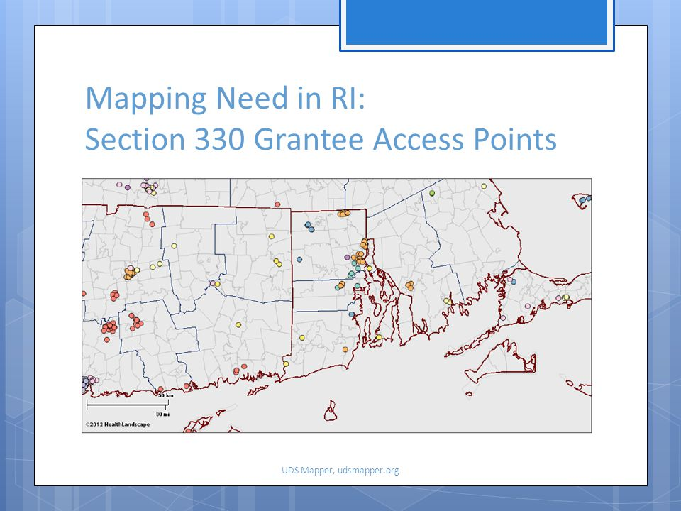Mapping Need in RI: Section 330 Grantee Access Points UDS Mapper, udsmapper.org