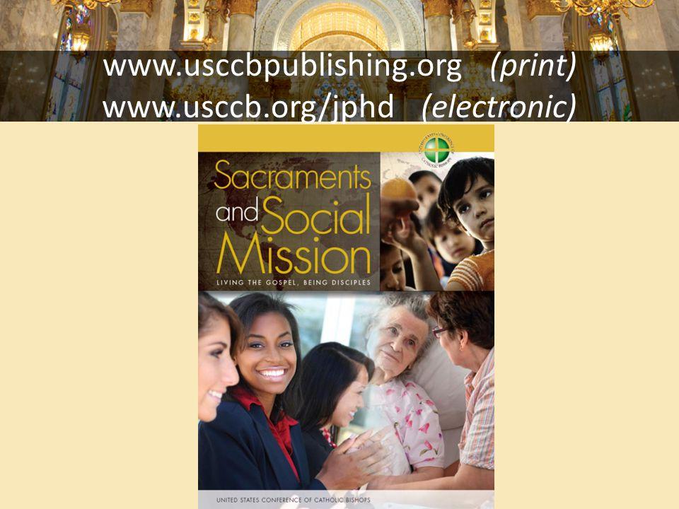 www.usccbpublishing.org (print) www.usccb.org/jphd (electronic)