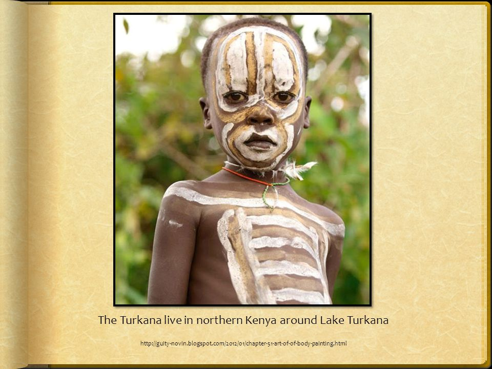 The Turkana live in northern Kenya around Lake Turkana http://guity-novin.blogspot.com/2012/01/chapter-51-art-of-of-body-painting.html