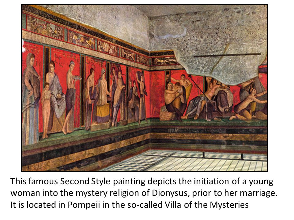 This famous Second Style painting depicts the initiation of a young woman into the mystery religion of Dionysus, prior to her marriage.