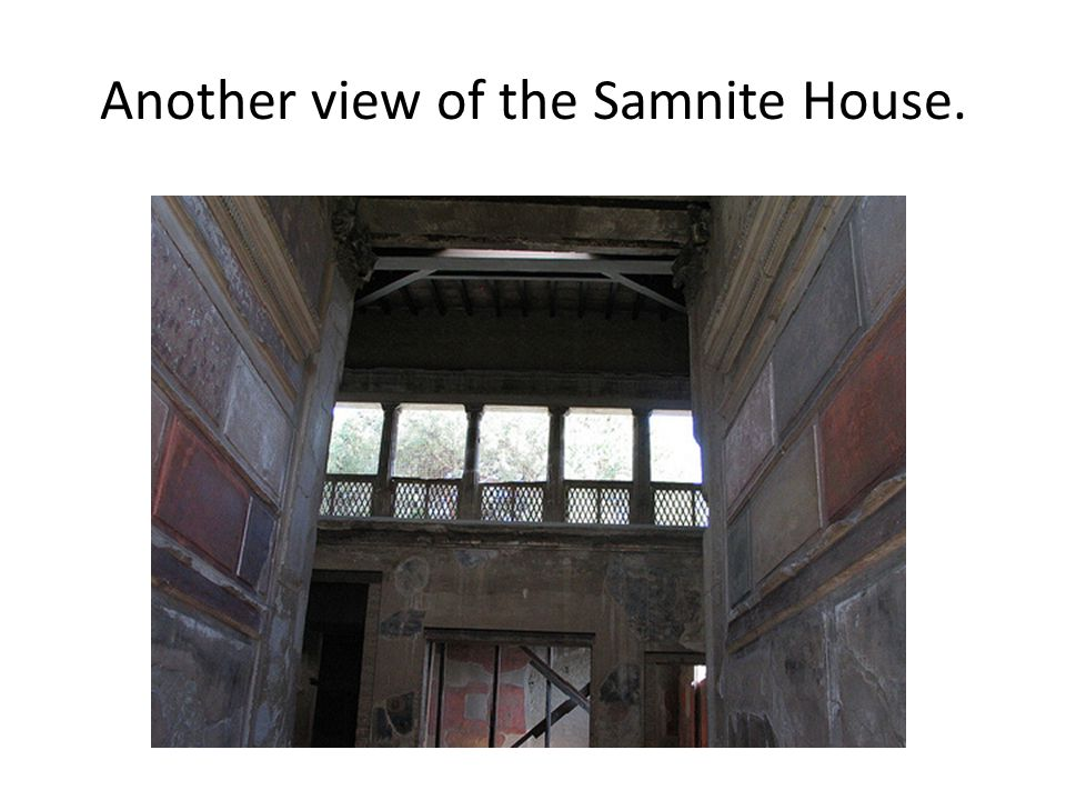 Another view of the Samnite House.