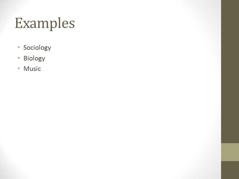 Examples Sociology Biology Music