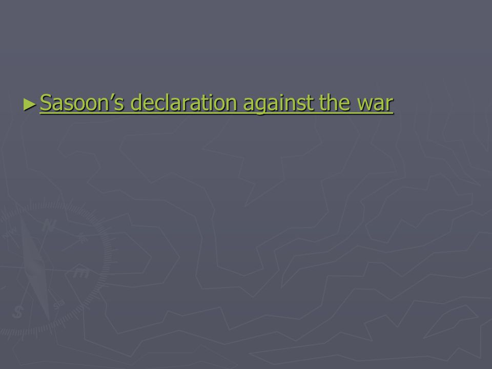 ► Sasoon's declaration against the war Sasoon's declaration against the war Sasoon's declaration against the war