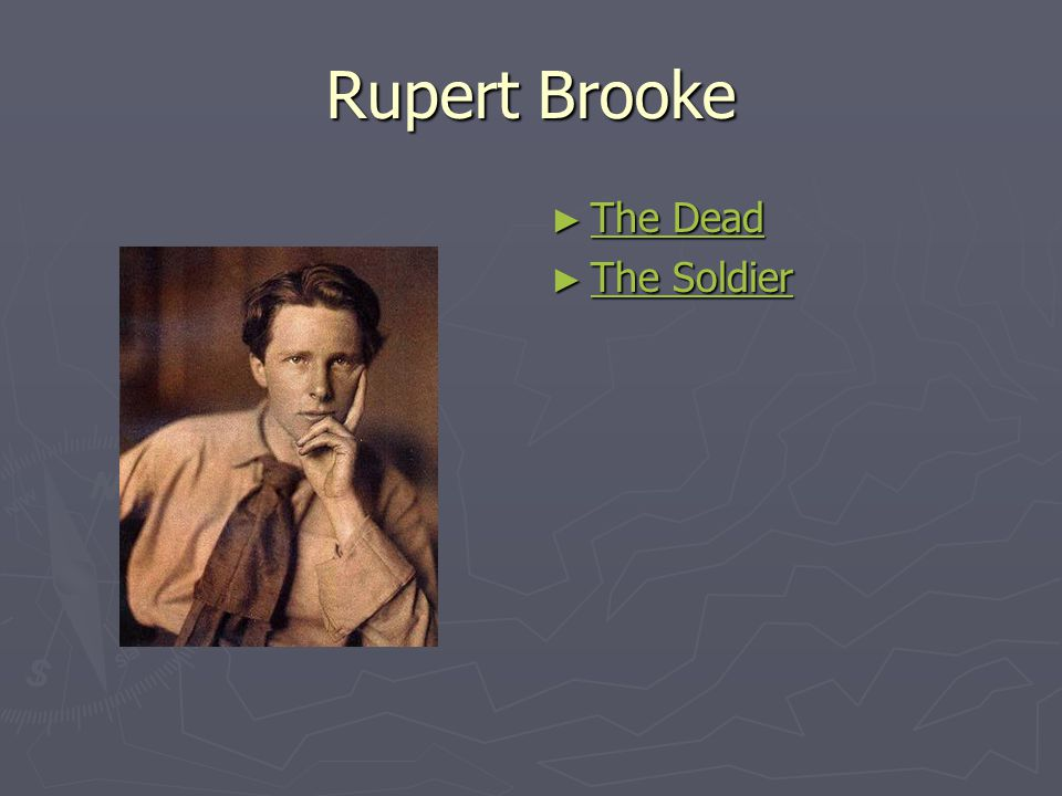 Rupert Brooke ► The Dead The Dead ► The Soldier The Soldier