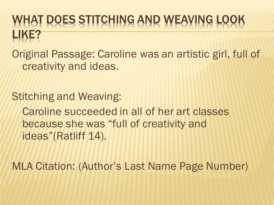 Original Passage: Caroline was an artistic girl, full of creativity and ideas. Stitching and Weaving: Caroline succeeded in all of her art classes bec