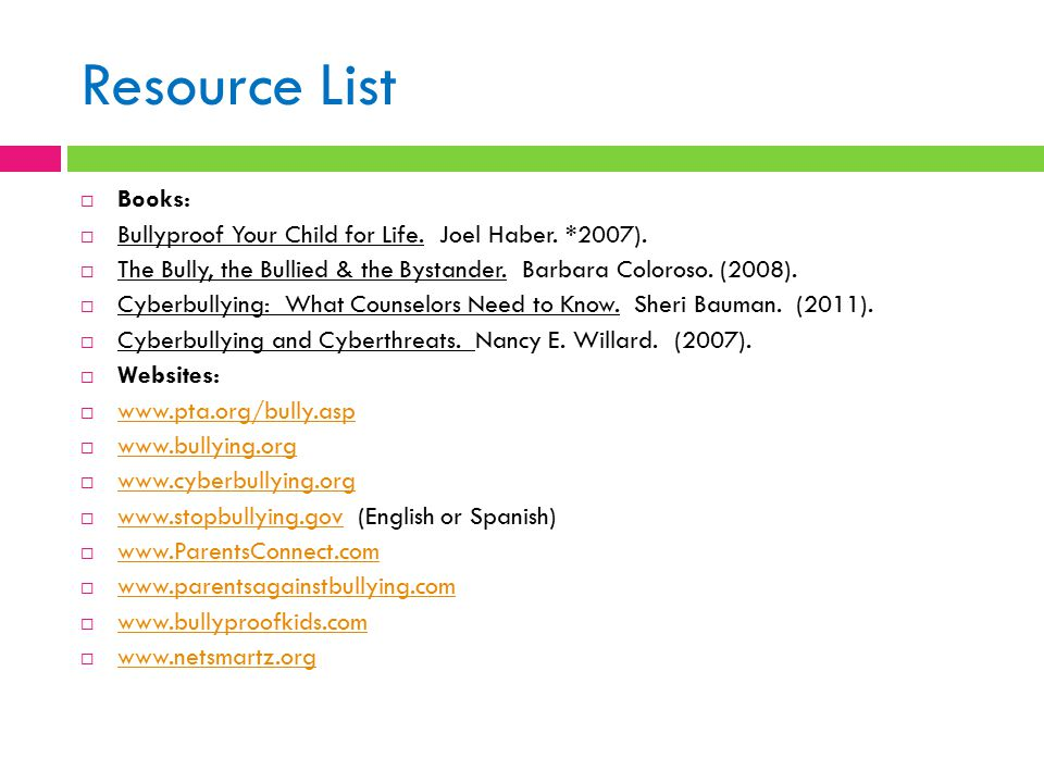 Resource List  Books:  Bullyproof Your Child for Life.