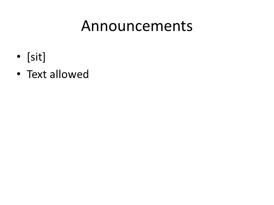 Announcements [sit] Text allowed