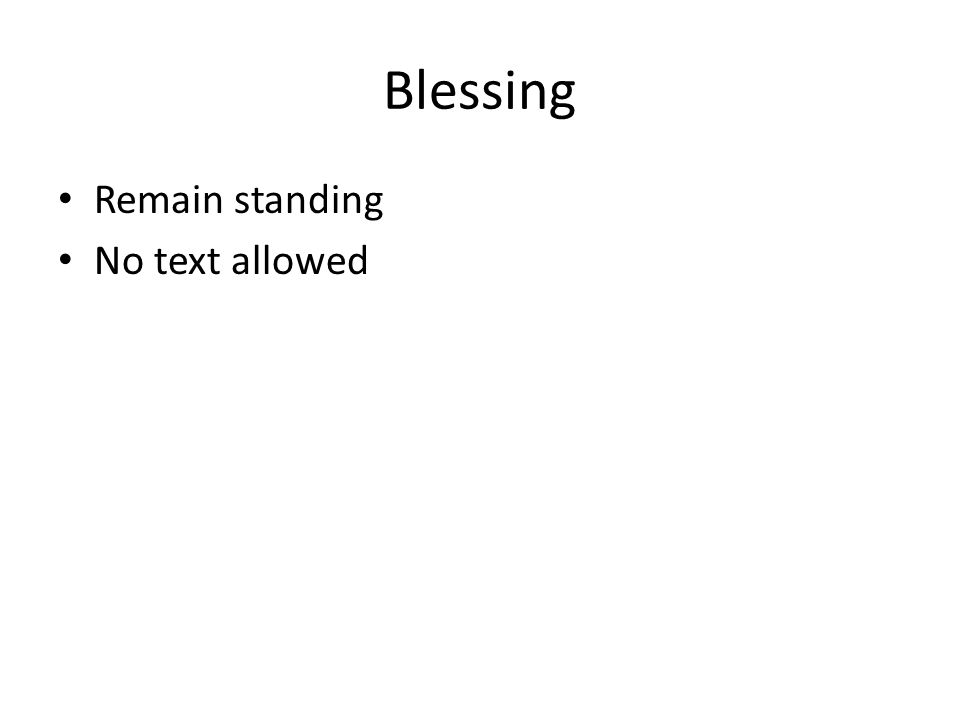 Blessing Remain standing No text allowed