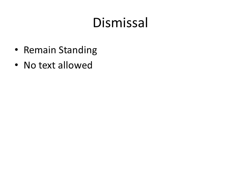 Dismissal Remain Standing No text allowed