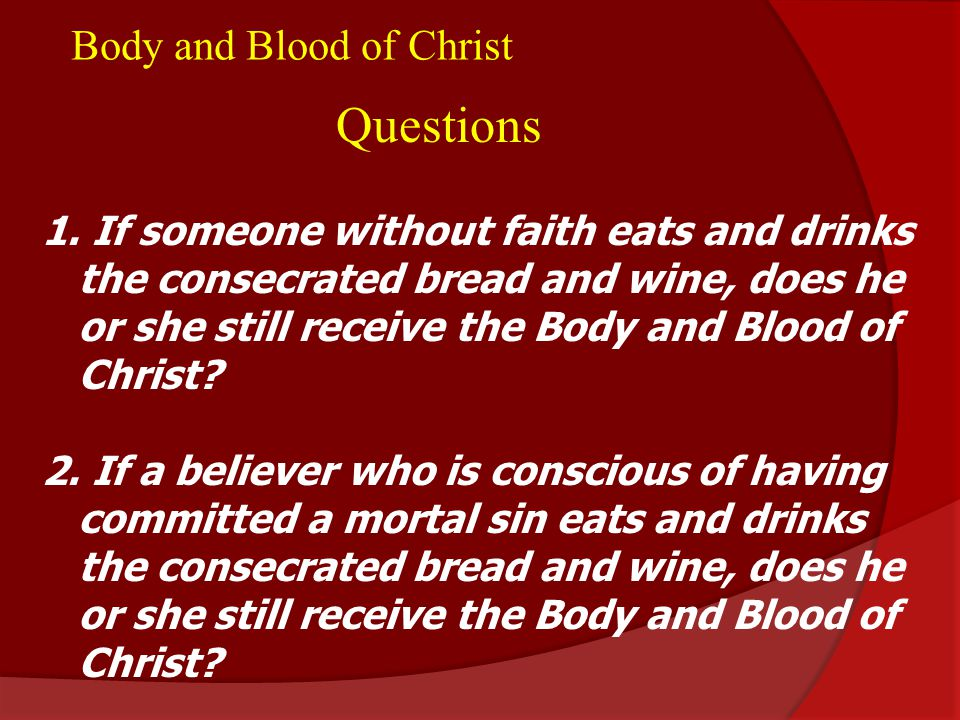 Body and Blood of Christ Questions 1.