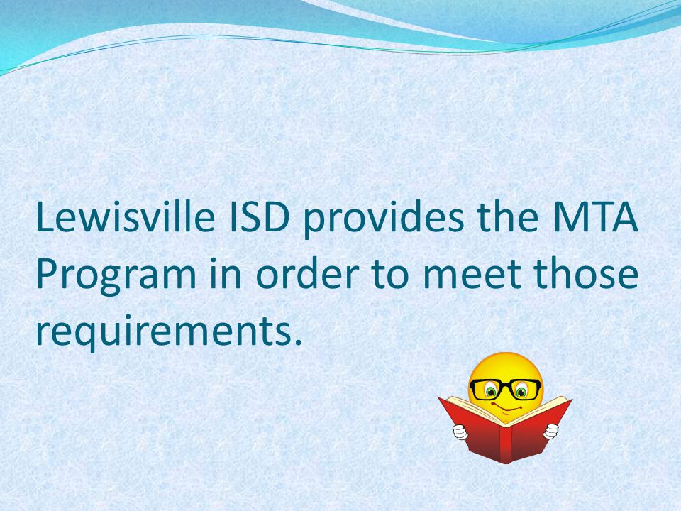 The Lewisville ISD MTA Program includes phonemic awareness, oral language, LAPS, and 7 Kits, plus instruction in reading comprehension strategies and fluency.
