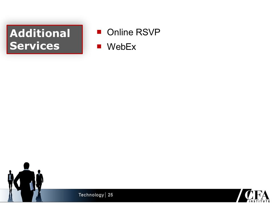 ■ Online RSVP ■ WebEx Additional Services Technology│ 25