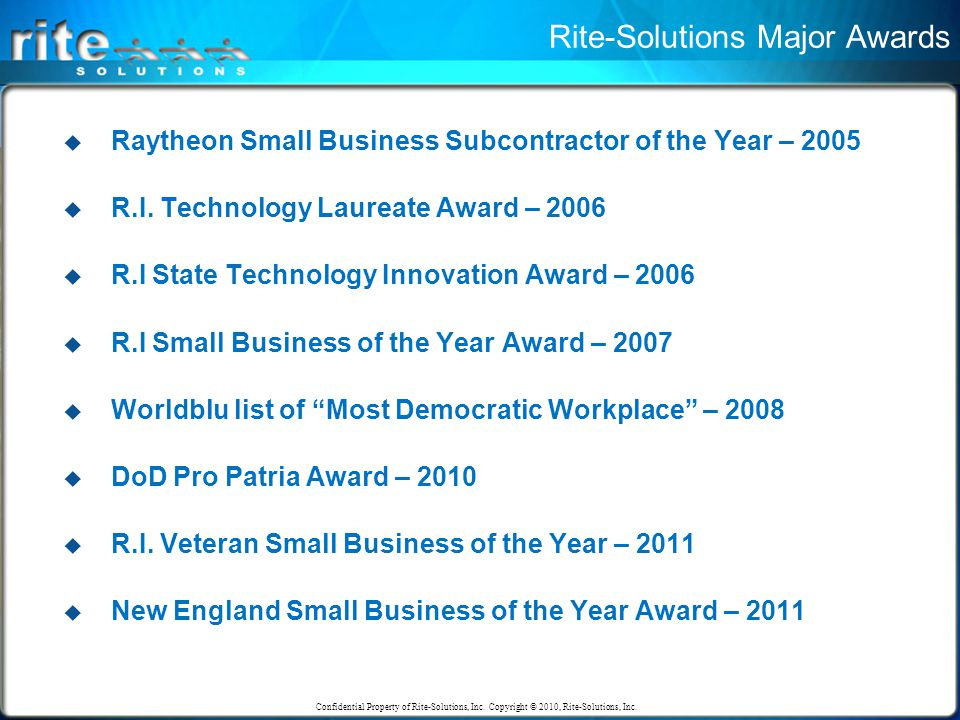 Rite-Solutions Major Awards  Raytheon Small Business Subcontractor of the Year – 2005  R.I.