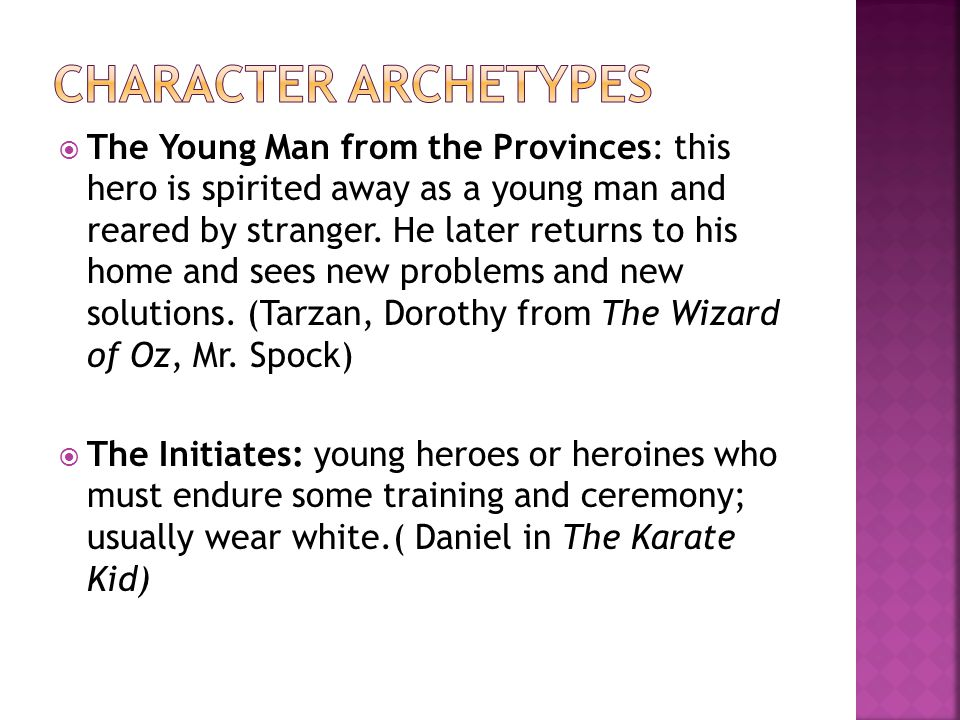  The Young Man from the Provinces: this hero is spirited away as a young man and reared by stranger.