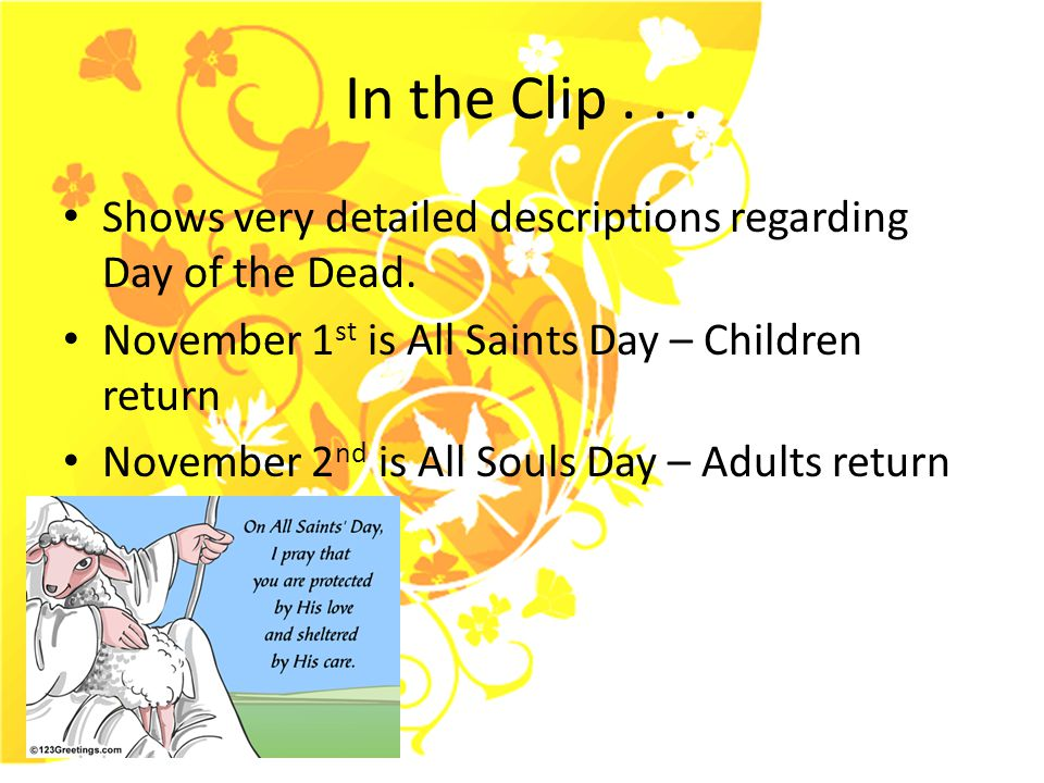 In the Clip...Very important to recognize that it is a celebration of the dead and not death.