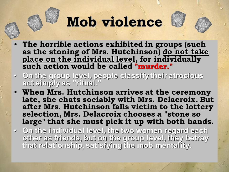 Mob violence do not take place on the individual level