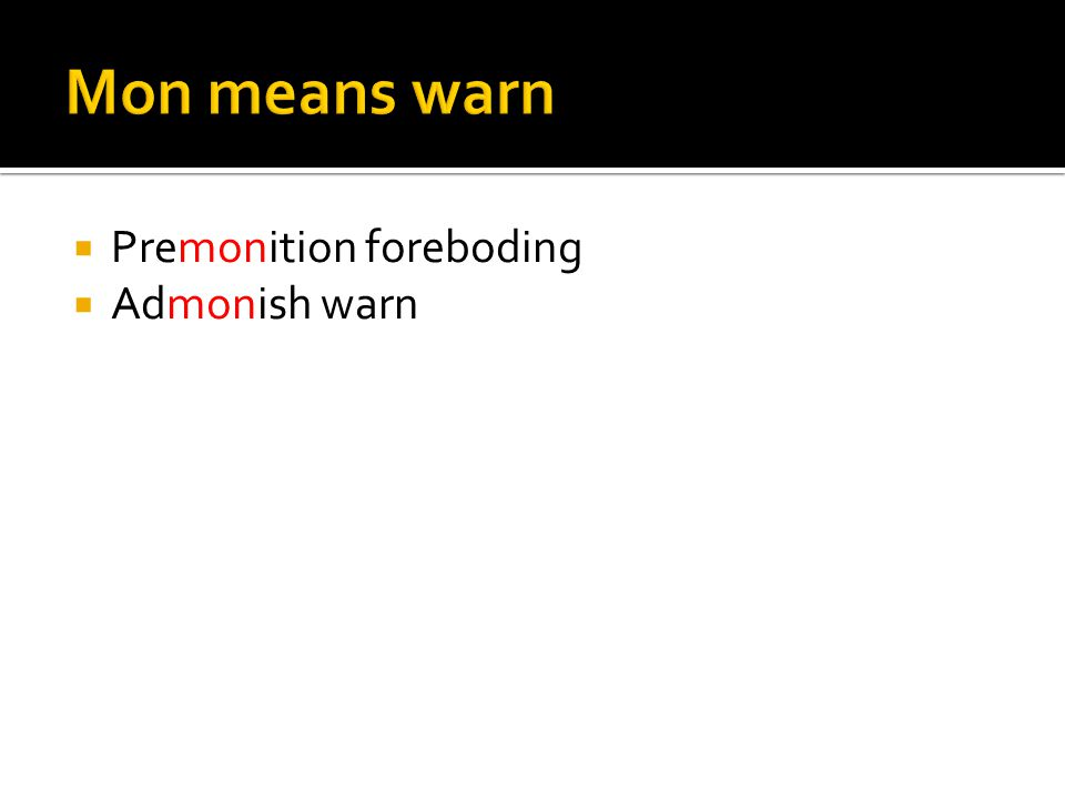  Premonition foreboding  Admonish warn