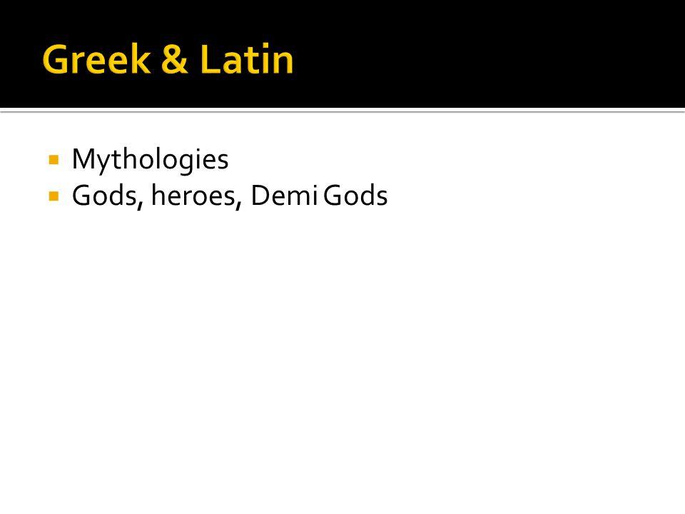  Mythologies  Gods, heroes, Demi Gods